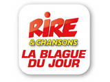 RIRE & CHANSONS BLAGUE DU JOUR