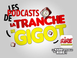 Les Podcasts de la Tranche de Gigot
