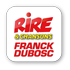 RIRE & CHANSONS FRANCK DUBOSC-FRANCK DUBOSC-Premiers pas